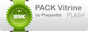 Pack Vitrine ou Plaquette Flash